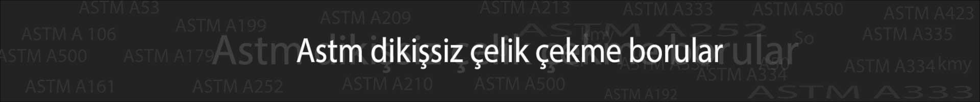 ASTM borular